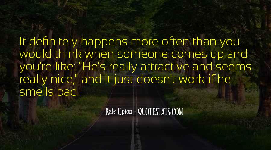 Quotes About Thinking You Like Someone #1510460