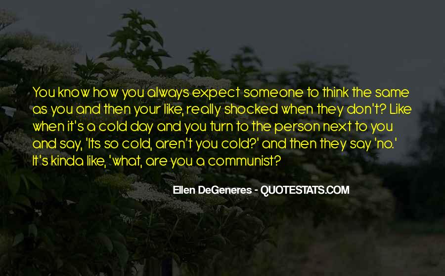 Quotes About Thinking You Like Someone #282264