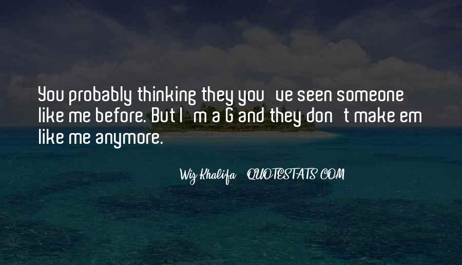 Quotes About Thinking You Like Someone #335733
