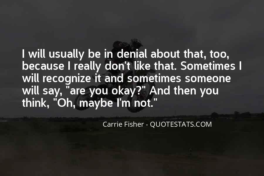 Quotes About Thinking You Like Someone #797401