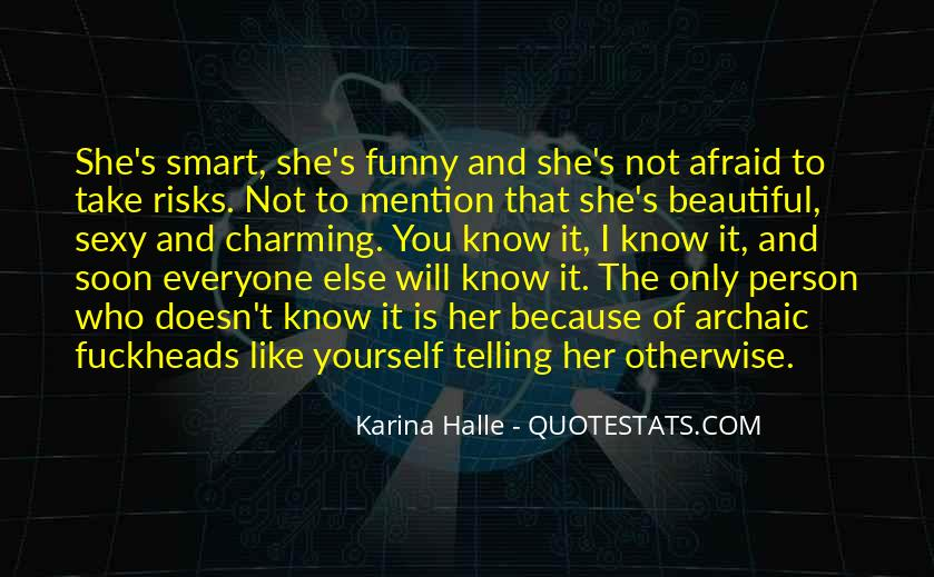 Quotes About Smart And Beautiful #269306