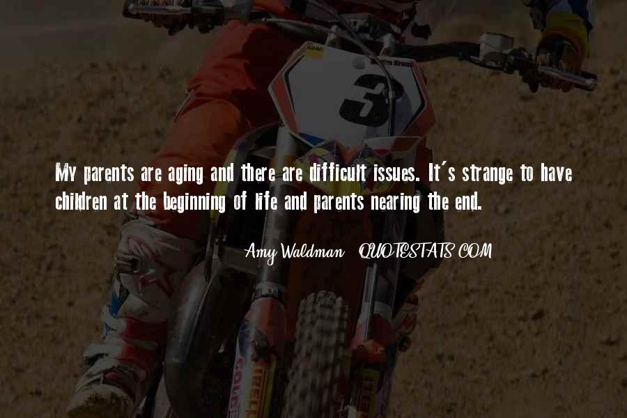 Quotes About Nearing The End Of Life #406762