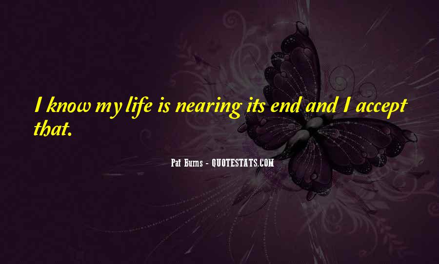 Quotes About Nearing The End Of Life #500075