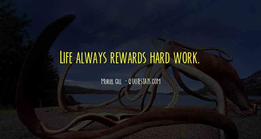Quotes About Hard Work And Rewards #1180978