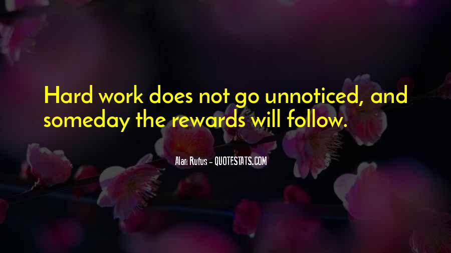 Quotes About Hard Work And Rewards #1215342