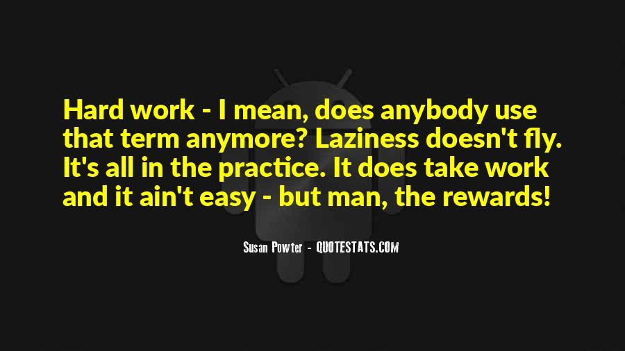 Quotes About Hard Work And Rewards #282740