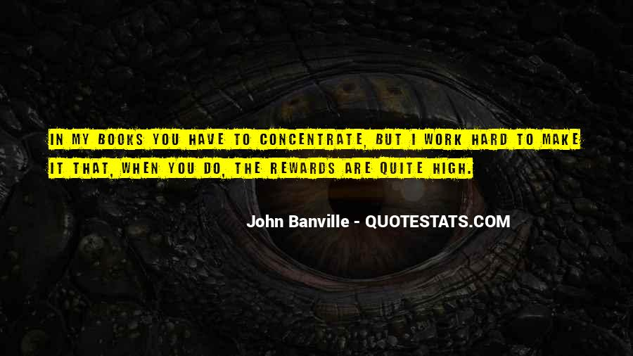 Quotes About Hard Work And Rewards #725144