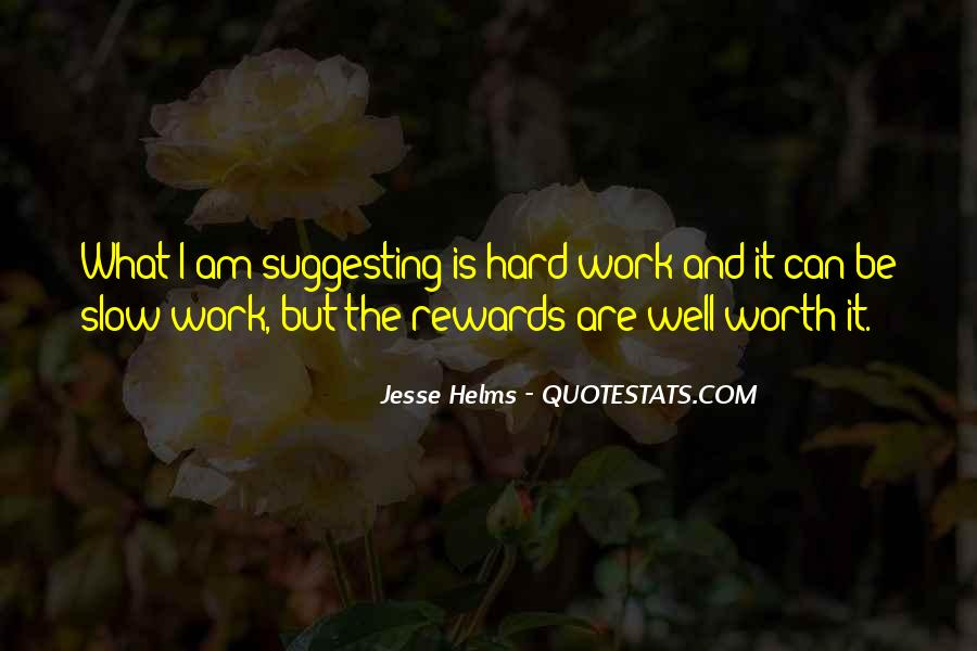 Quotes About Hard Work And Rewards #766866