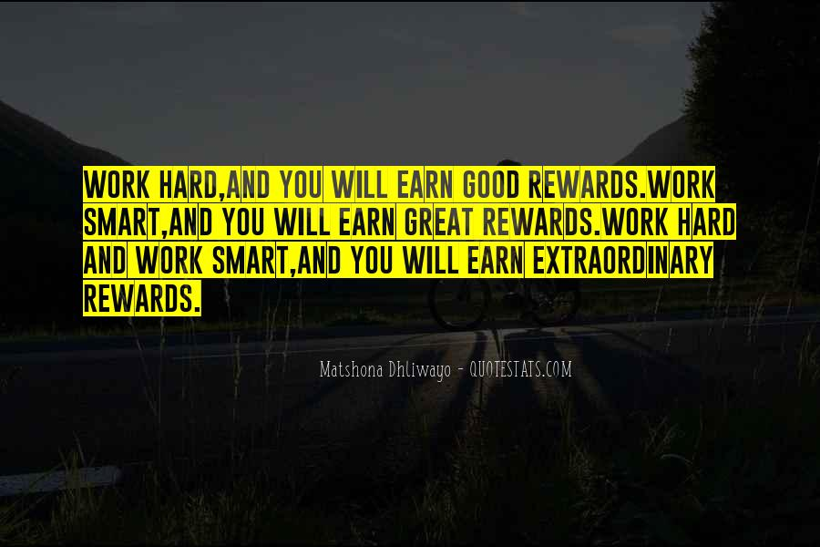 Quotes About Hard Work And Rewards #813482