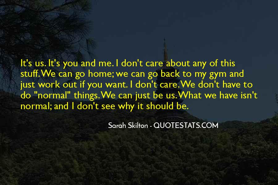 Quotes About Why Should I Care If You Don't #521491