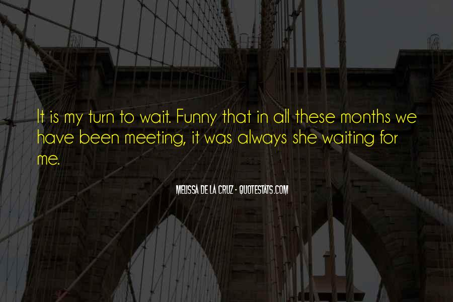 Quotes About Waiting For Your Turn #473272
