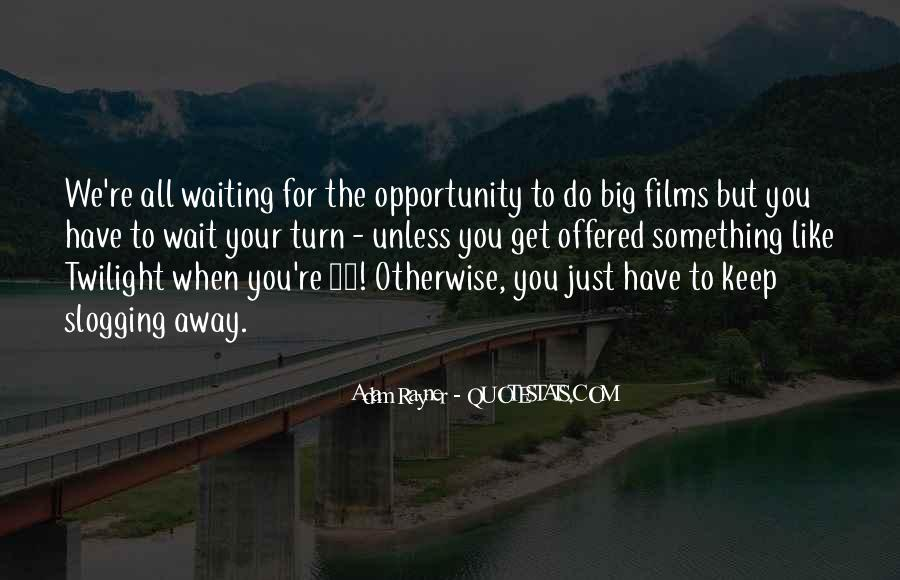 Quotes About Waiting For Your Turn #919023