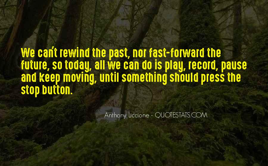 Quotes About Moving Too Fast In Life #1555074