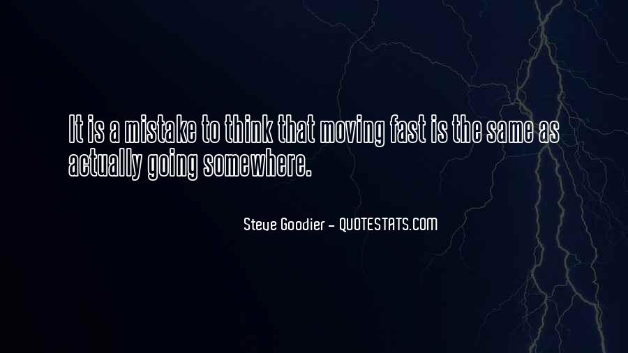 Quotes About Moving Too Fast In Life #1839033