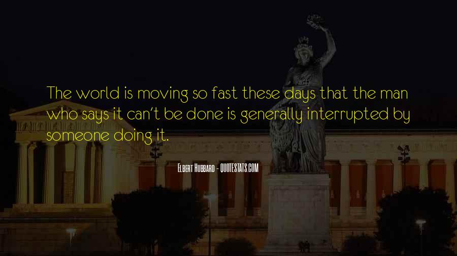 Quotes About Moving Too Fast In Life #507722