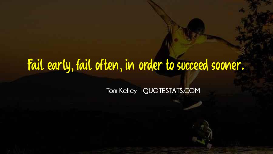 Quotes About Failing In Order To Succeed #1374909