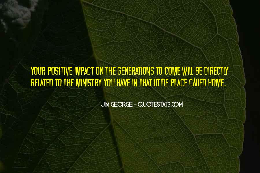 Quotes About Positive Impact On Others #280619