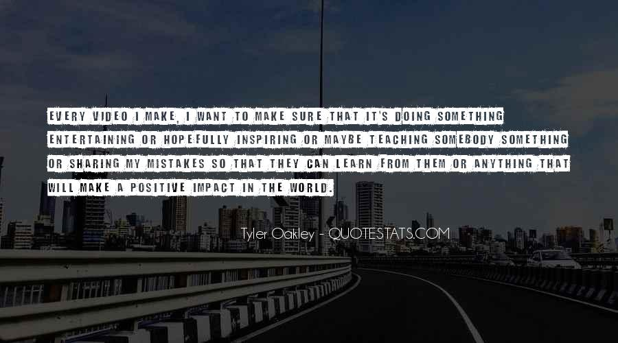 Quotes About Positive Impact On Others #281446