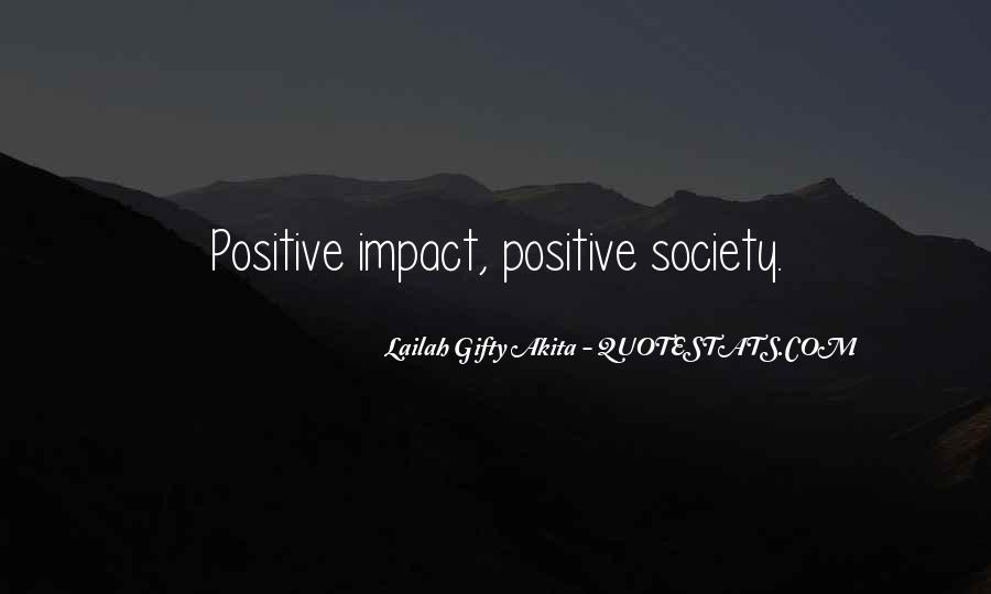 Quotes About Positive Impact On Others #482152