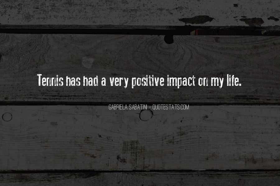 Quotes About Positive Impact On Others #494860