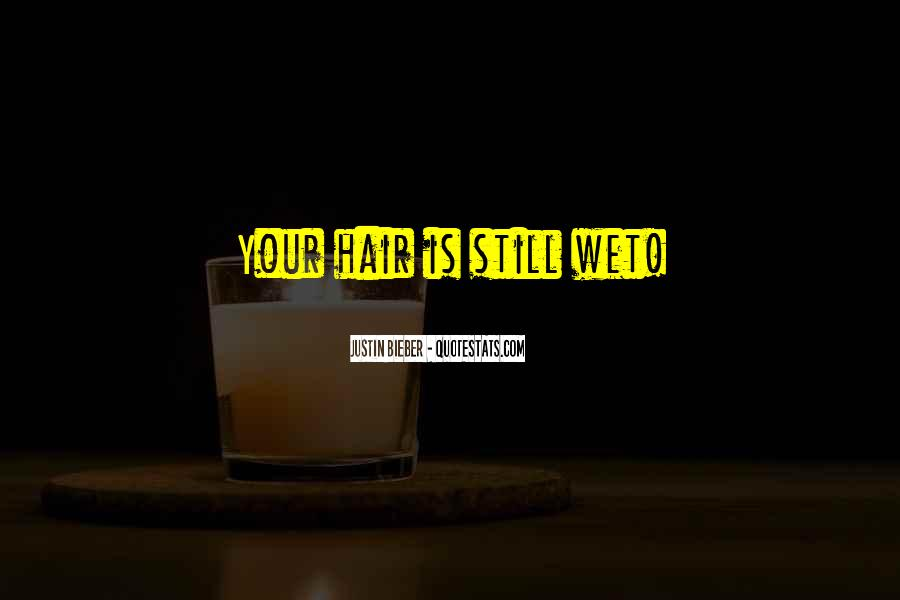 Quotes About Wet Hair #1520489