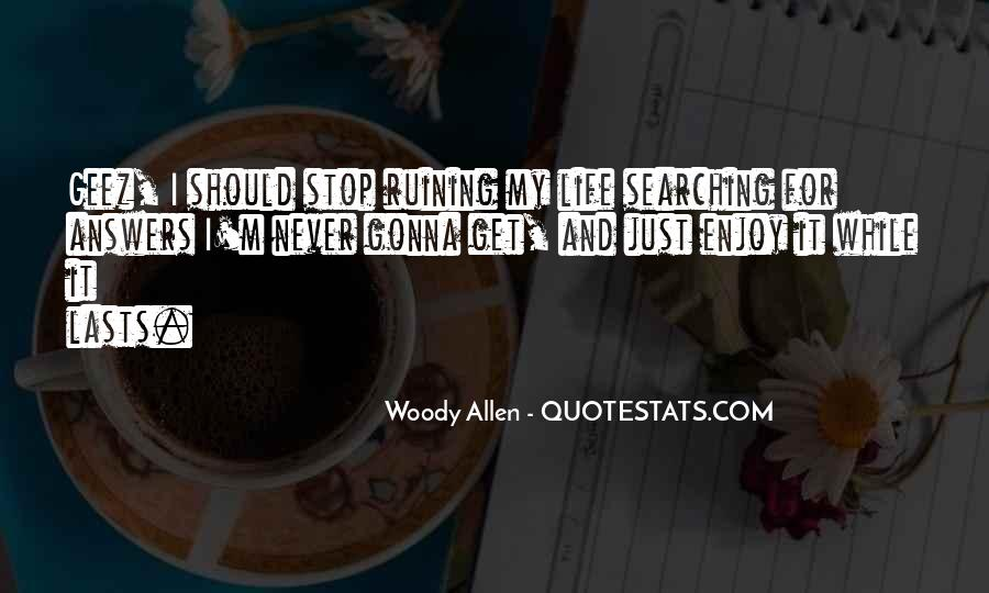 Quotes About Ruining Your Life #1607784