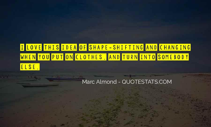 Quotes About Shape Shifting #1050839