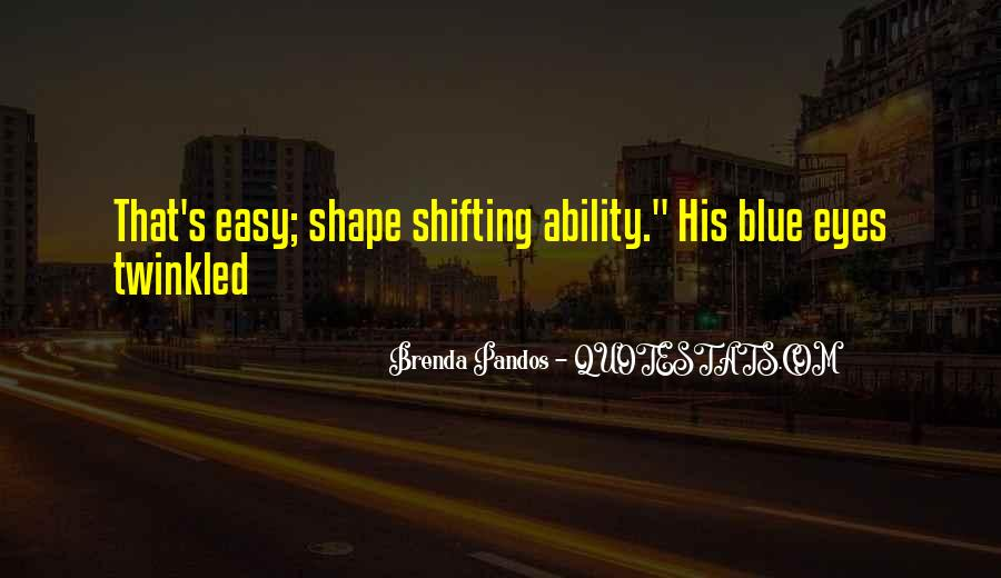 Quotes About Shape Shifting #1555837