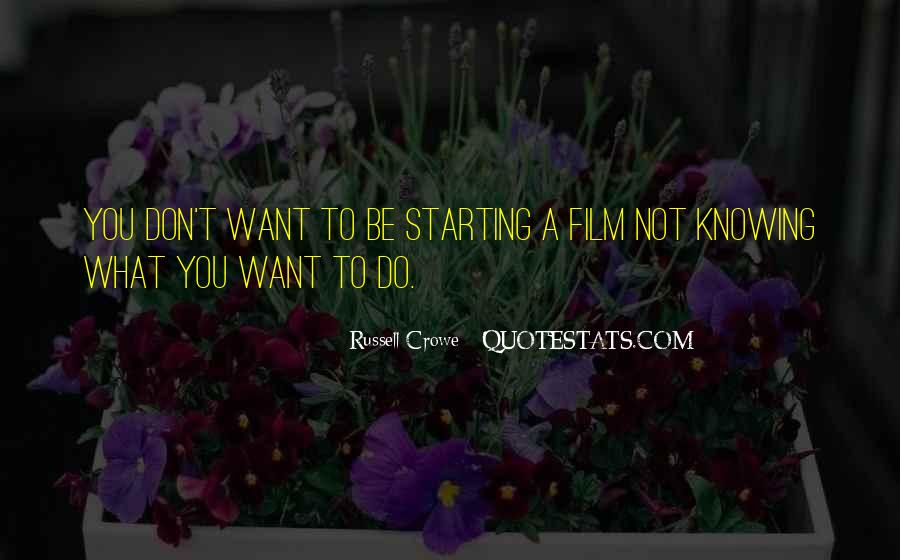 Quotes About Not Knowing What You Want To Be #1669973