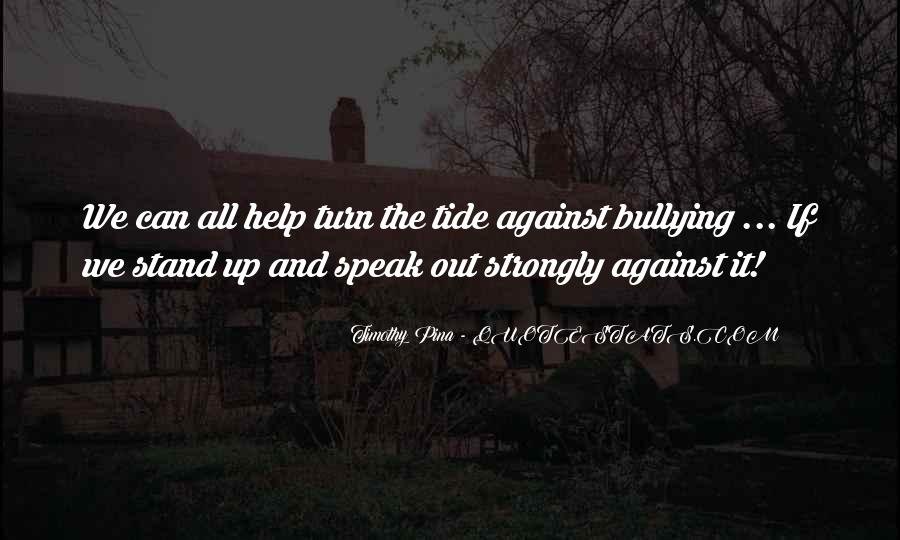 Quotes About Against Bullying #137382