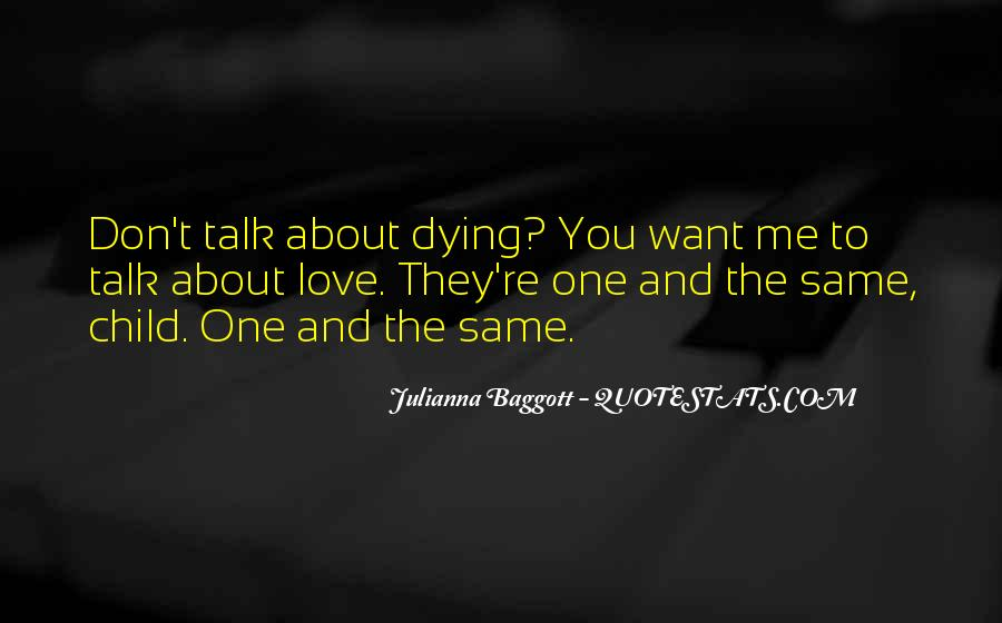 Quotes About The One You Love Dying #1713703