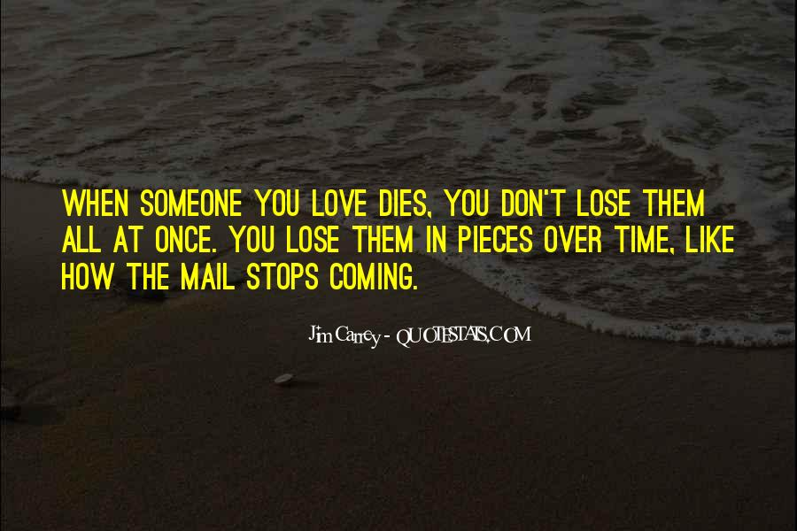 Quotes About The One You Love Dying #198023