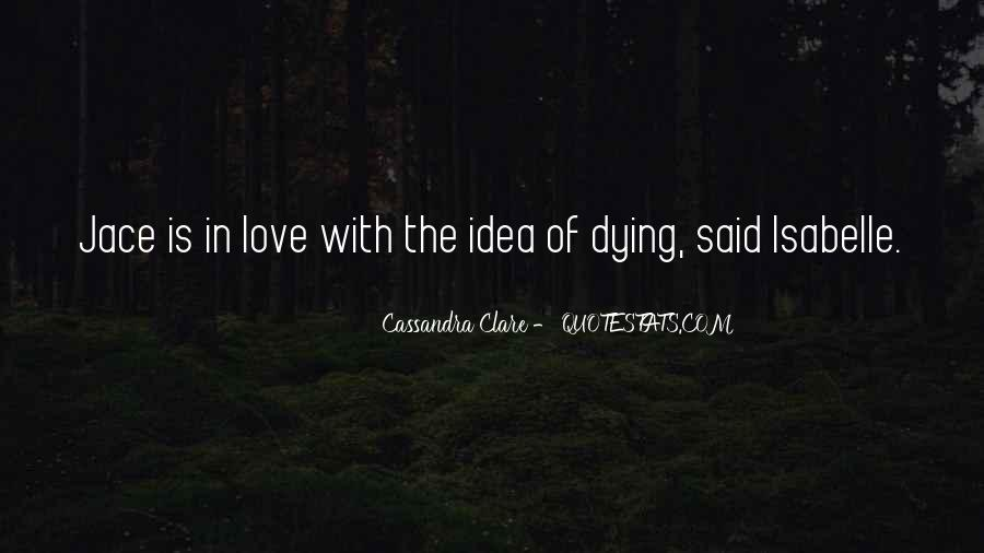 Quotes About The One You Love Dying #50340