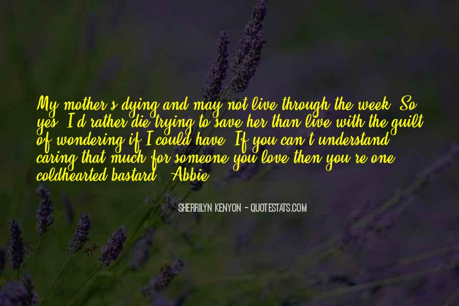 Quotes About The One You Love Dying #840635