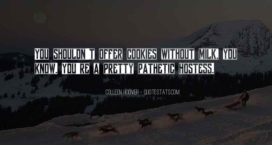 Quotes About Milk And Cookies #429108