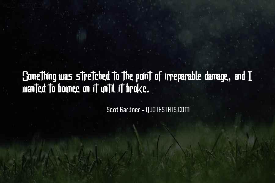 Quotes About Irreparable Damage #1471497