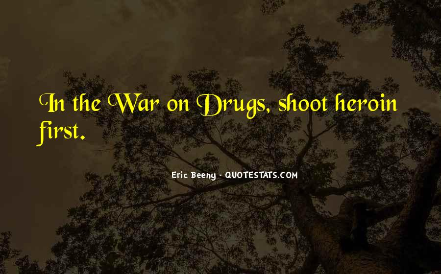 Quotes About War On Drugs #1109429