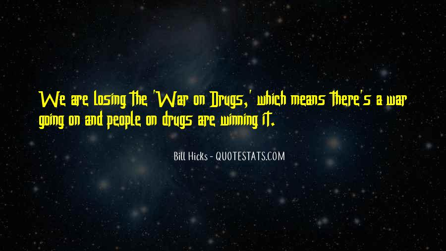 Quotes About War On Drugs #1187303