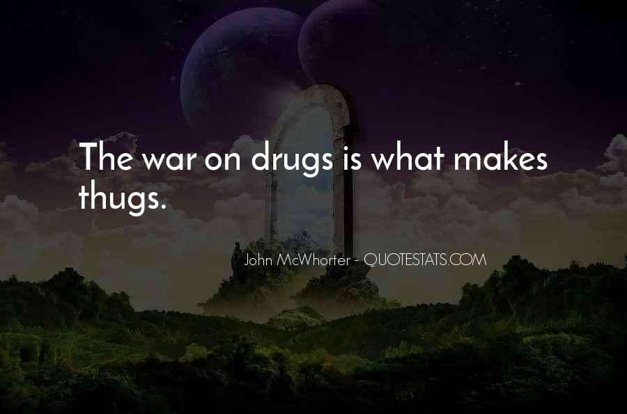Quotes About War On Drugs #1195620
