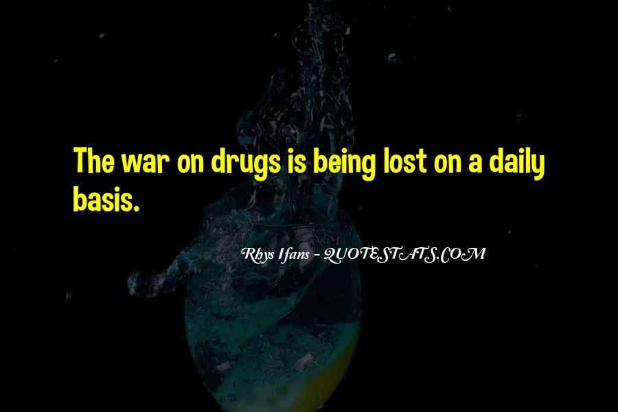 Quotes About War On Drugs #1275413