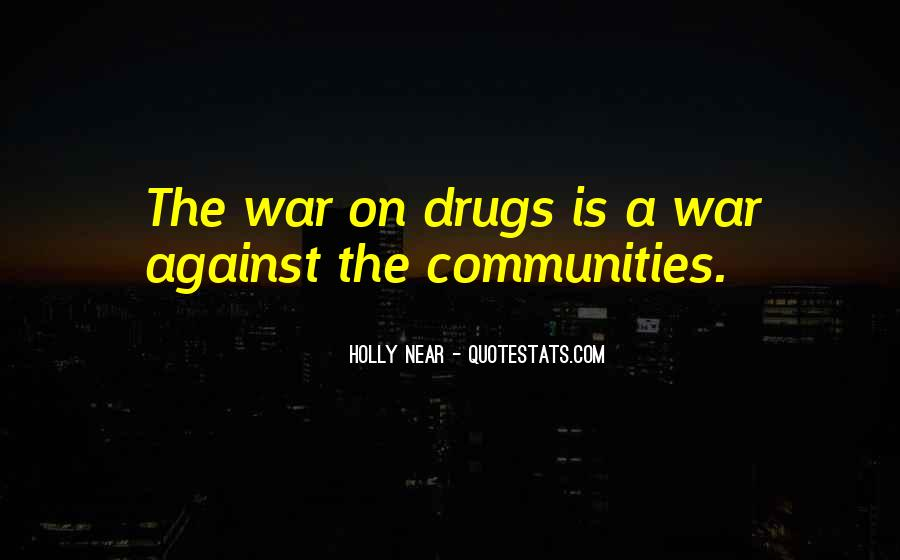 Quotes About War On Drugs #1314771