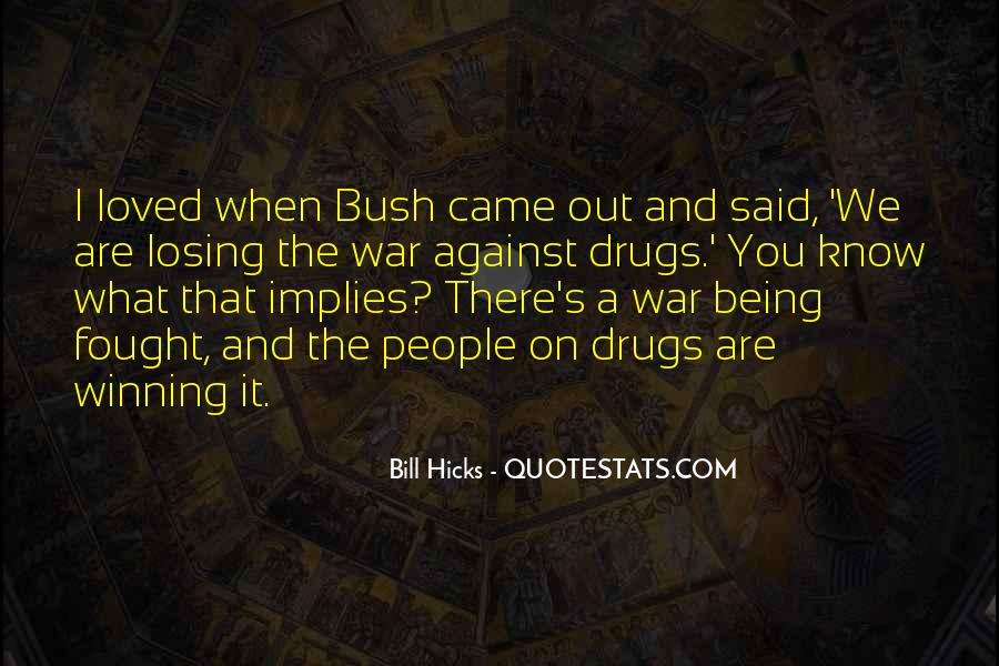 Quotes About War On Drugs #1427379