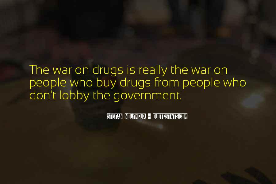 Quotes About War On Drugs #1447721