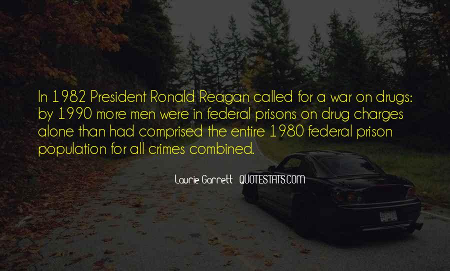 Quotes About War On Drugs #447825