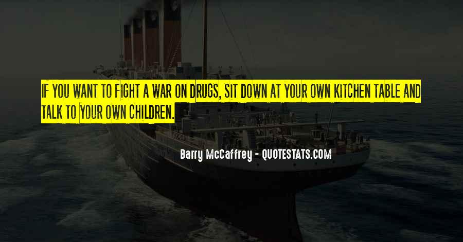 Quotes About War On Drugs #550253