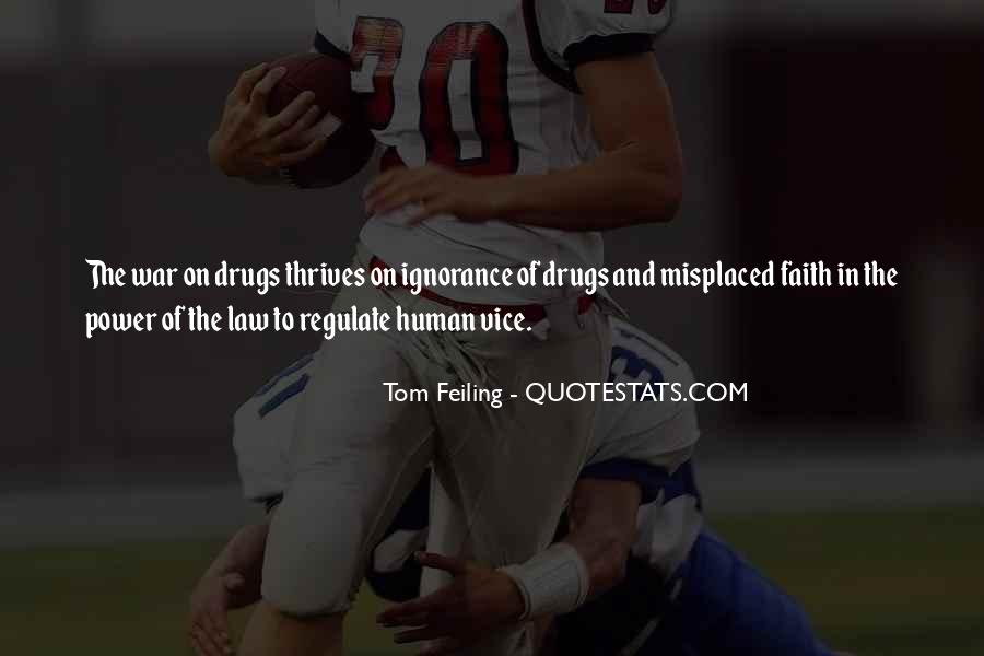 Quotes About War On Drugs #647234
