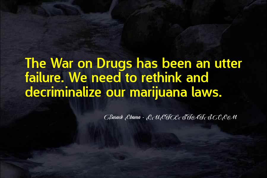 Quotes About War On Drugs #900683