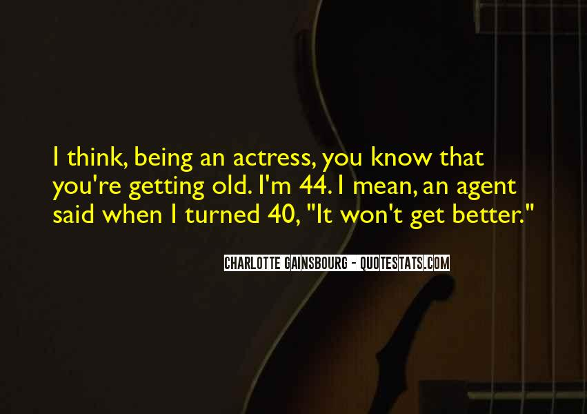 Quotes About Being In Your 40's #303274
