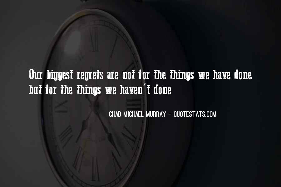 Quotes About Biggest Regrets #1013412
