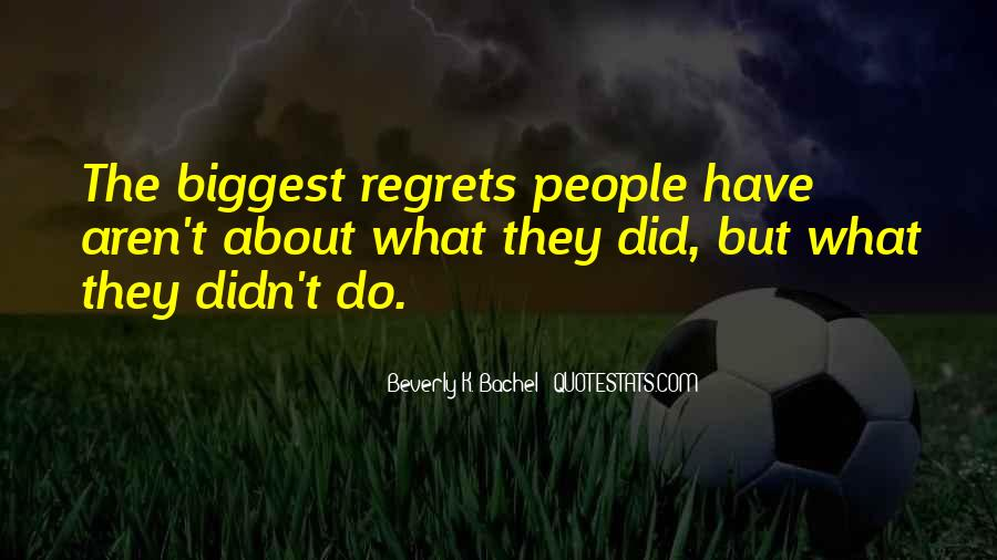 Quotes About Biggest Regrets #741557